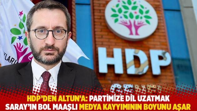 HDP'den Altun'a: Partimize dil uzatmak Saray'ın bol maaşlı medya kayyımının boyunu aşar
